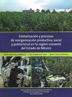 GLOBALIZACION Y PROCESOS DE REORGANIZACION PRODUCTIVA SOCIAL Y POBLACION EN LA REGION NOROESTE