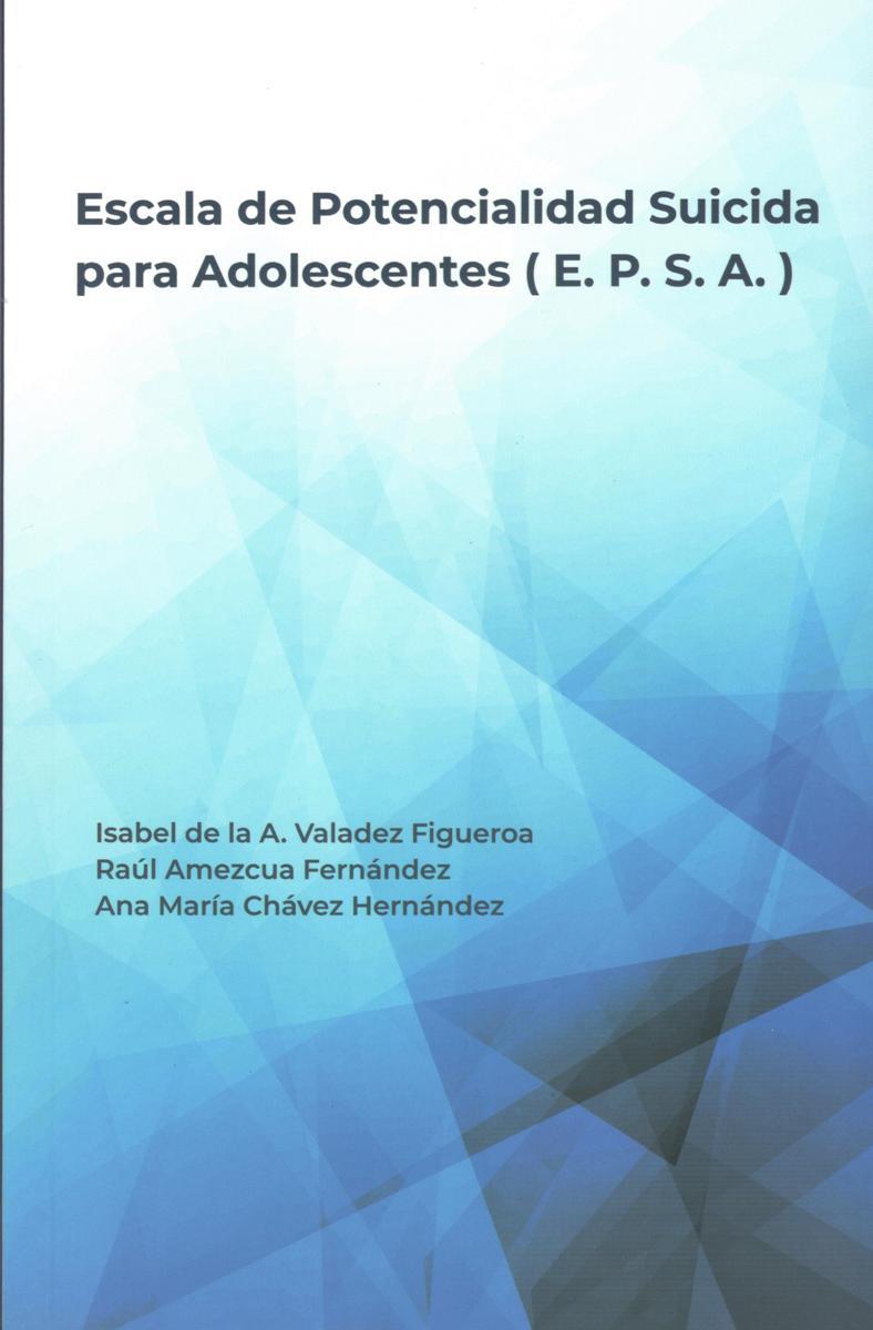 ESCALA DE POTENCIALIDAD SUICIDA PARA ADOLESCENTES (E.P.S.A)