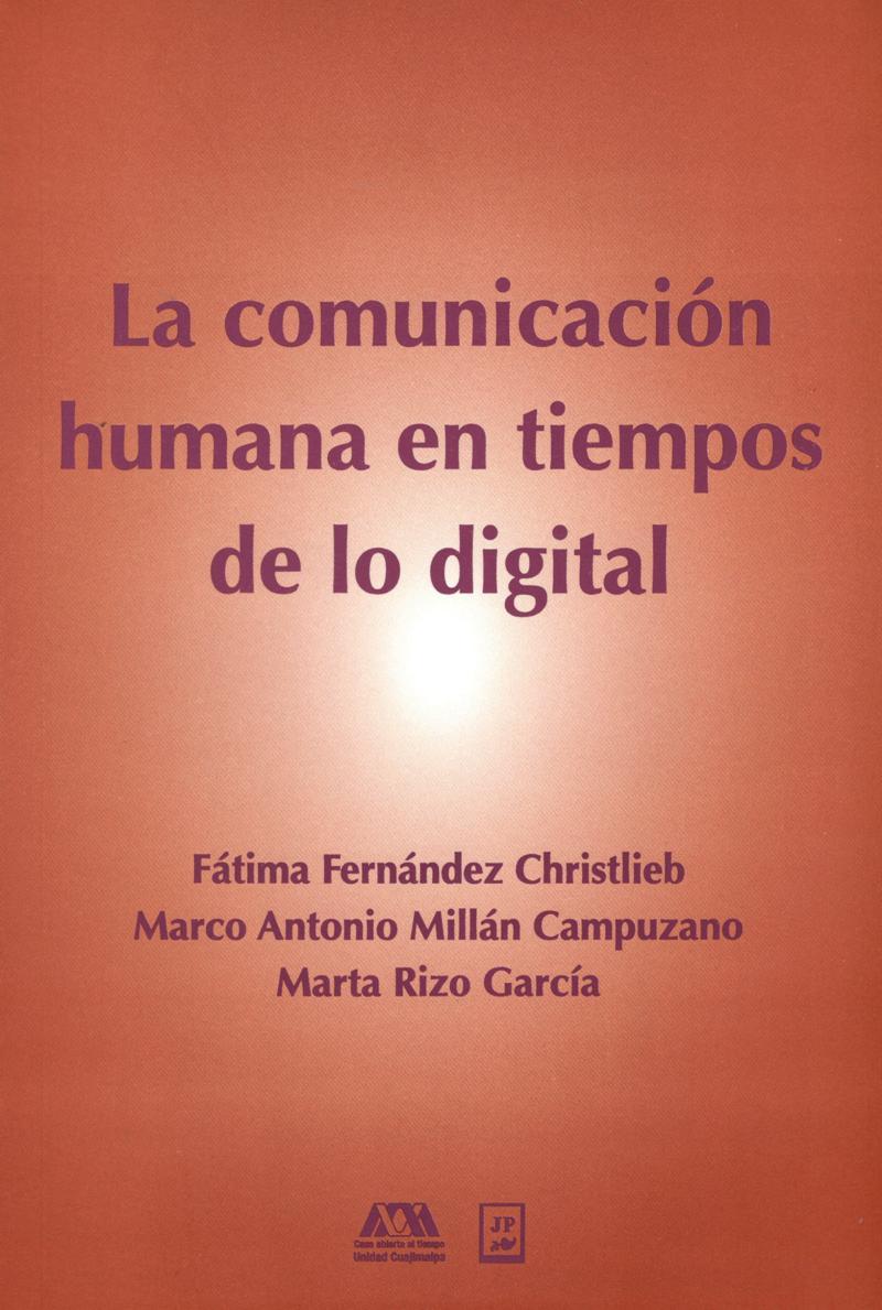 COMUNICACION HUMANA EN TIEMPOS DE LO DIGITAL, LA