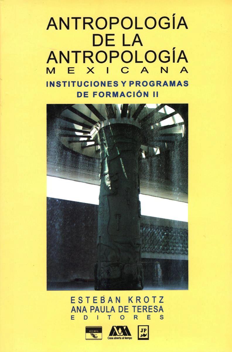 ANTROPOLOGIA DE LA ANTROPOLOGIA MEXICANA  II