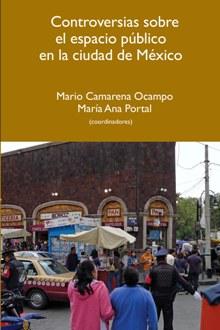 CONTROVERSIAS SOBRE EL ESPACIO PUBLICO EN LA CIUDAD DE MEXICO