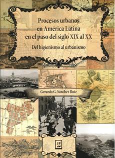 PROCESOS URBANOS EN AMERICA LATINA EN EL PASO DEL SIGLO XIX AL XX