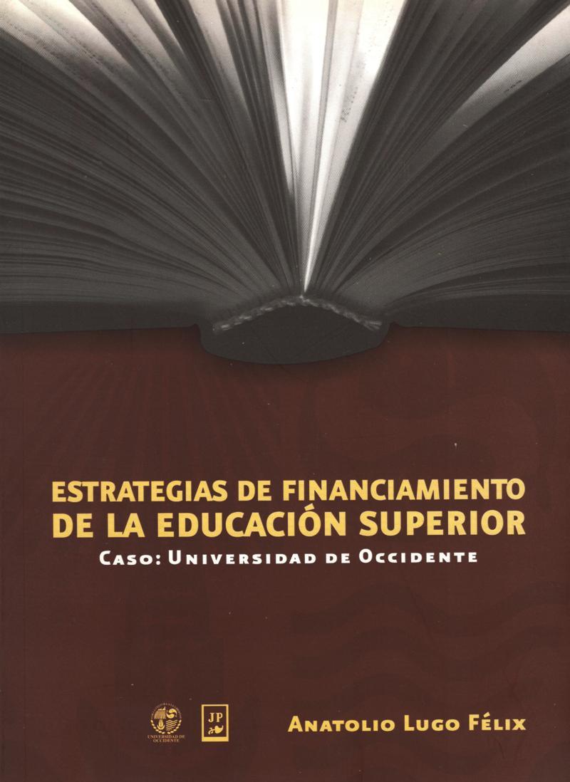 ESTRATEGIAS DE FINANCIAMIENTO DE LA EDUCACION SUPERIOR