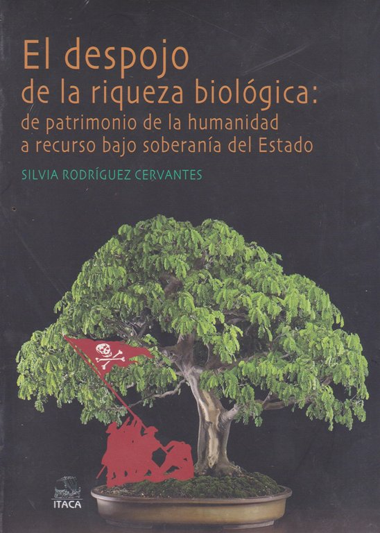 DESPOJO DE LA RIQUEZA BIOLOGICA, EL