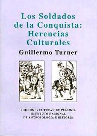 SOLDADOS DE LA CONQUISTA HERENCIAS CULTURALES, LOS