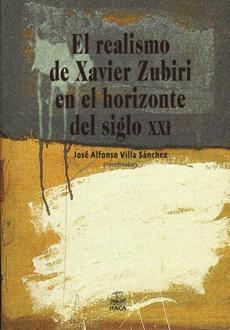 REALISMO DE XAVIER ZUBIRI EN EL HORIZONTE DEL SIGLO XXI, EL