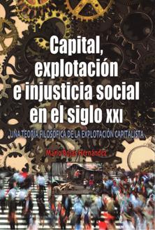 CAPITAL EXPLOTACION E INJUSTICIA SOCIAL EN EL SIGLO XXI