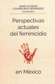 PERSPECTIVAS ACTUALES DEL FEMINICIDIO EN MEXICO