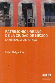 PATRIMONIO URBANO DE LA CIUDAD DE MEXICO