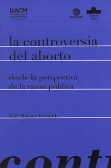 CONTROVERSIA DEL ABORTO DESDE LA PERSPECTIVA DE LA RAZON PUBLICA, LA