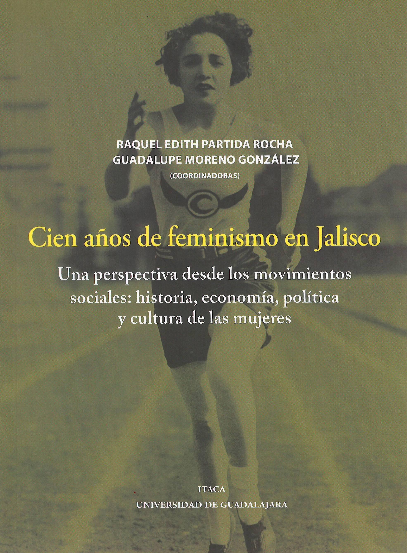 CIEN AÑOS DE FEMINISMO EN JALISCO
