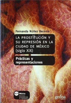 PROSTITUCION Y SU REPRESEION EN LA CIUDAD DE MEXICO SIGLO XIX