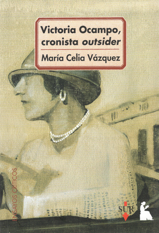 VICTORIA OCAMPO, CRONISTA OUTSIDER