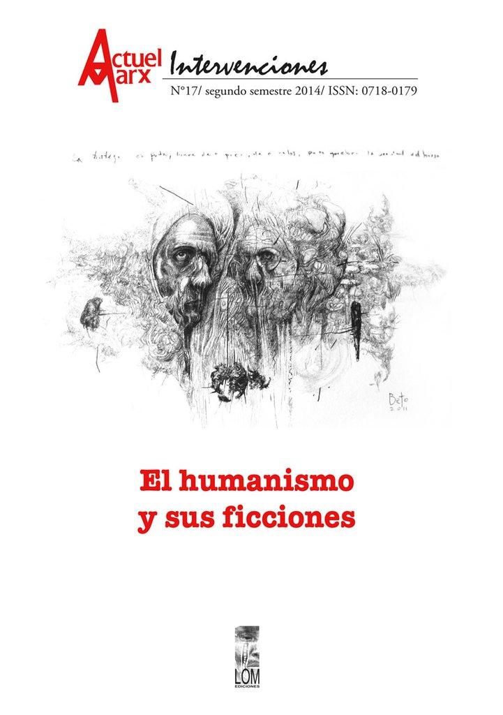 ACTUEL MARX / INTERVENCIONES 17 EL HUMANISMO Y SUS FICCIONES