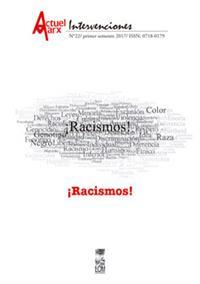 ACTUEL MARX / INTERVENCIONES 22 ¡RACISMOS!