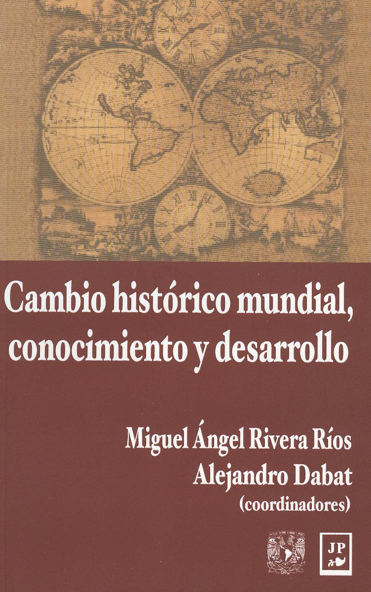 CAMBIO HISTORICO MUNDIAL CONOCIMIENTO Y DESARROLLO