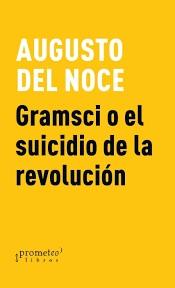 GRAMSCI O EL SUICIDIO DE LA REVOLUCION