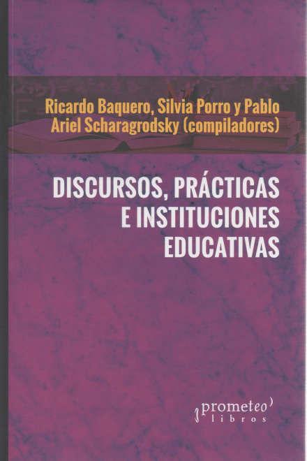 DISCURSOS PRACTICAS E INSTITUCIONES EDUCATIVAS