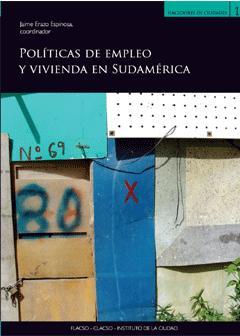 POLITICAS DE EMPLEO Y VIVIENDA EN SUDAMERICA